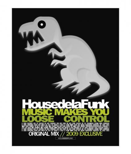 House de la Funk - Music Makes You Loose Control [Original Mix]